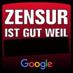 ZENSUR IST GUT WEIL ######### – Google