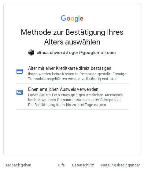 Screenshot von Google mit der Aufforderung, dass ich mein Alter bestätigen soll, indem ich entweder eine Kreditkarte verwende oder ein Foto eines amtlichen Ausweisdokumentes einsende.